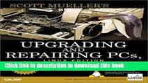 [Read PDF] Upgrading and Repairing PCs, Linux Edition (Upgrading   Repairing) Download Free