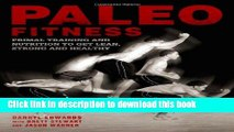 [PDF] Paleo Fitness: A Primal Training and Nutrition Program to Get Lean, Strong and Healthy