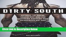 Books Dirty South: OutKast, Lil Wayne, Soulja Boy, and the Southern Rappers Who Reinvented Hip-Hop