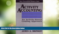 Big Deals  Activity Accounting: An Activity-Based Costing Approach  Free Full Read Best Seller