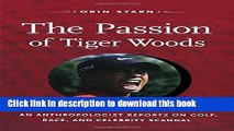 [PDF] The Passion of Tiger Woods: An Anthropologist Reports on Golf, Race, and Celebrity Scandal