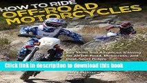 [PDF] How to Ride Off-Road Motorcycles: Key Skills and Advanced Training for All Off-Road,