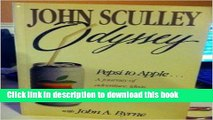 [Read PDF] Odyssey (Pepsi to Apple a Journey of Adventure,Ideas and the Future) Ebook Online