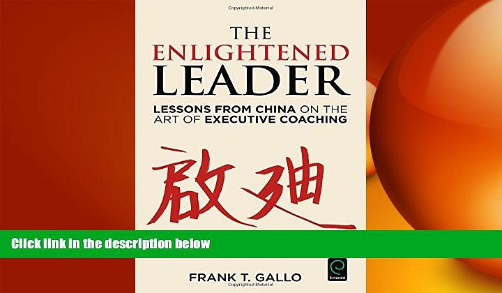 FREE DOWNLOAD  The Enlightened Leader: Lessons from China on the Art of Executive Coaching