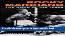 [PDF] Rocky Marciano: The Rock of His Times (Sport and Society) Popular Colection