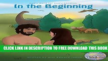 Download] In the Beginning: God s Word for God s Children (The KathIrene Kids Bible Series Book 1)