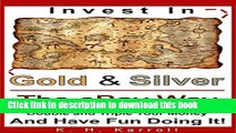 [Read PDF] Invest In Gold And Silver The eBay Way:  Double And Triple Your Money And Have Fun