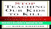 [PDF] Stop Teaching Our Kids to Kill: A Call to Action Against TV, Movie   Video Game Violence