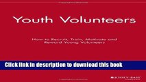 [PDF] Youth Volunteers: How to Recruit, Train, Motivate and Reward Young Volunteers Popular
