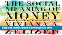 New Book The Social Meaning of Money: Pin Money, Paychecks, Poor Relief, and Other Currencies