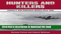 [PDF] Hunters and Killers: Volume 2: Anti-Submarine Warfare from 1943 Popular Online
