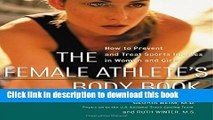[Popular Books] The Female Athlete s Body Book : How to Prevent and Treat Sports Injuries in Women