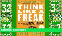 Big Deals  Think Like a Freak: The Authors of Freakonomics Offer to Retrain Your Brain  Best