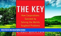 READ FREE FULL  The Key: How Corporations Succeed by Solving the World s Toughest Problems  READ