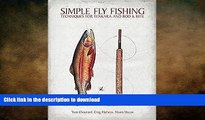 FAVORITE BOOK  Simple Fly Fishing: Techniques for Tenkara and Rod and Reel FULL ONLINE