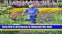 [PDF] Bloom s Best Perennials and Grasses: Expert Plant Choices and Dramatic Combinations for