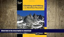 READ BOOK  Climbing and Hiking in the Wind River Mountains (Climbing Mountains Series) FULL ONLINE