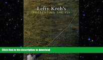 READ  Lefty Kreh s Presenting the Fly: A Practical Guide To The Most Important Element Of Fly