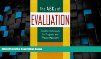 Big Deals  The ABCs of Evaluation: Timeless Techniques for Program and Project Managers