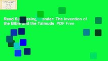 Read Surpassing Wonder: The Invention of the Bible and the Talmuds  PDF Free