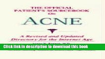 New Book The Official Patient s Sourcebook on Acne: A Revised and Updated Directory for the