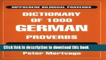 New Book Dictionary of 1000 German Proverbs (Hippocrene Bilingual Proverbs)