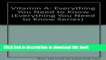 Collection Book Vitamin A: Everything You Need to Know (Everything You Need to Know Series)