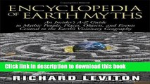 Collection Book Encyclopedia of Earth Myths: An Insider s A-Z Guide to Mythic People, Places,