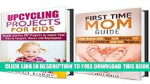 [PDF] First Time Mom Guide and Upcycling Projects Box Set (2 in 1): Tips and Secrets on Pregnancy