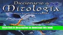 Collection Book Diccionario de mitologia / Mythology Dictionary: Dioses, Heroes, Mitos Y Leyendas