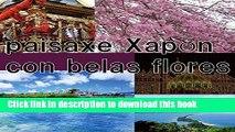 [PDF] paisaxe Xapón con belas flores (Galician Edition) Popular Online