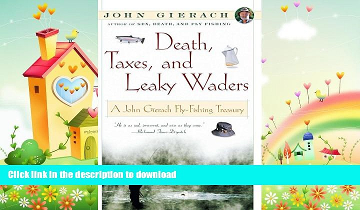 FAVORITE BOOK  Death, Taxes, and Leaky Waders : A John Gierach Fly-Fishing Treasury  BOOK ONLINE