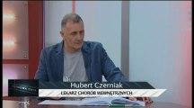 Hubert Czerniak lekarz chorób wewnętrznych - Szczepienia, szczepionki (11.05.2016)