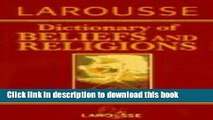 New Book Larousse Dictionary of Beliefs and Religions
