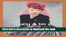 Collection Book Lucy A to Z: The Lucille Ball Encyclopedia
