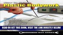 [Free Read] How to Repair Plastic Bodywork: Practical, Money-Saving Techniques for Cars,