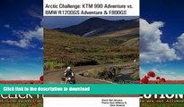 EBOOK ONLINE  Arctic Challenge: KTM 990 Adventure vs. BMW R1200GS Adventure   F800GS  PDF ONLINE