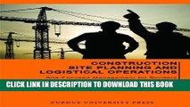 Read Now Construction Site Planning and Logistical Operations: Site-Focused Management for