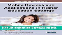 Read Now Handbook of Research on Mobile Devices and Applications in Higher Education Settings