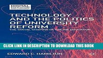 Technology and the Politics of University Reform: The Social Shaping of Online Education
