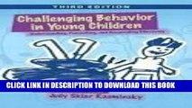 Read Now Challenging Behavior in Young Children: Understanding, Preventing and Responding