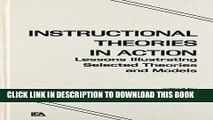 Read Now Instructional Theories in Action: Lessons Illustrating Selected Theories and Models