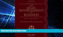 Must Have  The Legal Environment of Business: Text and Cases: Ethical, Regulatory, Global, and