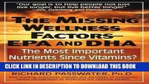 Read Now The Missing Wellness Factors: EPA and Dha: The Most Important Nutrients Since Vitamins?