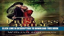 [DOWNLOAD] PDF The Princess Bride: S. Morgenstern s Classic Tale of True Love and High Adventure