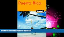 EBOOK ONLINE  Fodor s Puerto Rico, 4th Edition (Fodor s Gold Guides)  BOOK ONLINE
