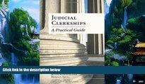 Big Deals  Judicial Clerkships: A Practical Guide  Full Ebooks Most Wanted