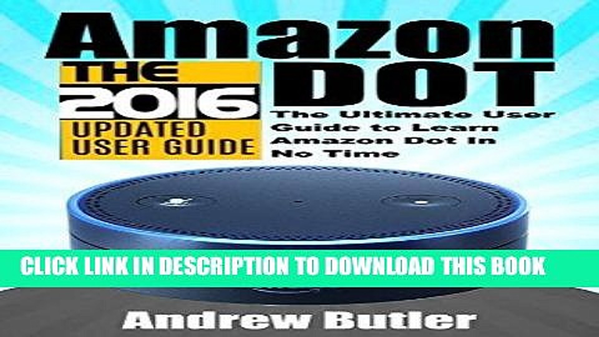[PDF] FREE Amazon Echo: Dot: The Ultimate User Guide to Learn Amazon Dot In No Time (Amazon Echo