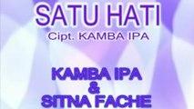 KAMBA IPA & SITNA FACHE - SATU HATI