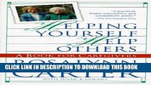 [FREE] EBOOK Helping Yourself Help Others: A Book for Caregivers ONLINE COLLECTION